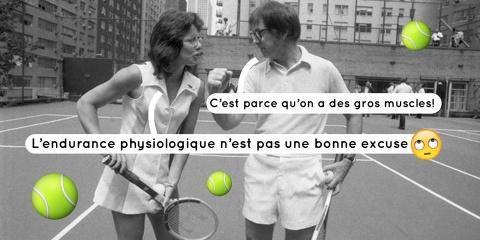 Au tennis, pourquoi les femmes jouent-elles e...