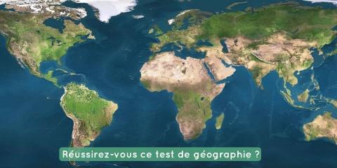 Test : Es-tu incollable sur la géographie du...