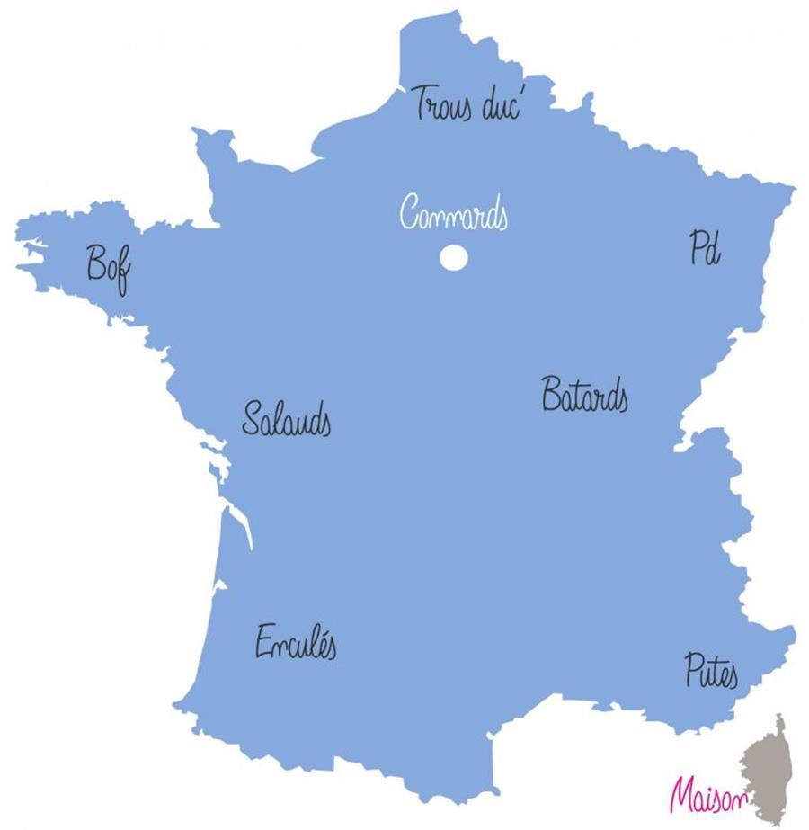 13 Cartes Hilarantes De La France Vue Par Differentes Regions